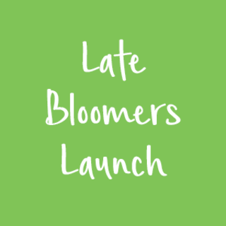 Late Bloomers Launch newsletter 15